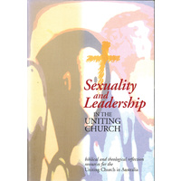 Sexuality and Leadership in the Uniting Church