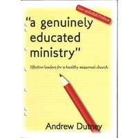 """A Genuinely Educated Ministry"": Effective Leaders for a Healthy Missional Church"