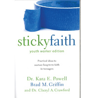 Sticky Faith - Youth Worker Edition