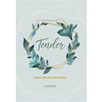 Tender - stories that lean into kindness