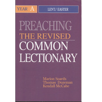 Preaching the Revised Common Lectionary - Year A Lent/Easter